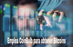Aprende-a-utilizar-CoinBulb-para-obtener-bitcoins