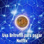 Cómo usar Bitrefill para pagar tu cuenta de Netflix