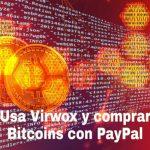 Descubre cómo comprar bitcoins con Paypal usando VirWox